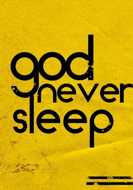 Tuhan god never sleep