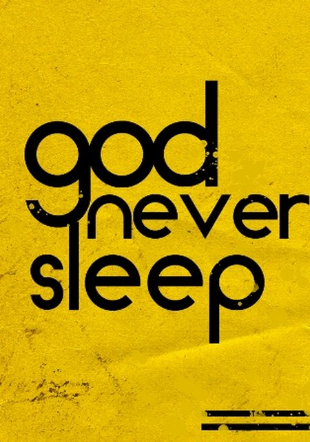 Tuhan god never sleep