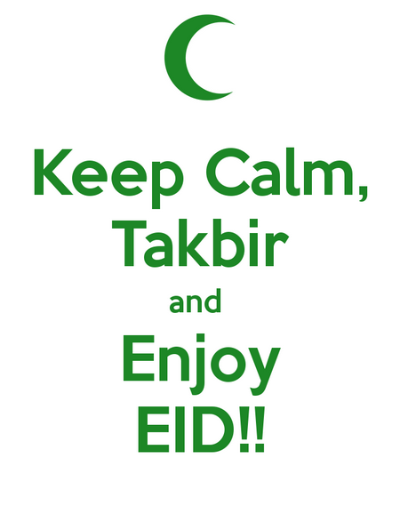 Takbir keep-calm-takbir-and-enjoy-eid