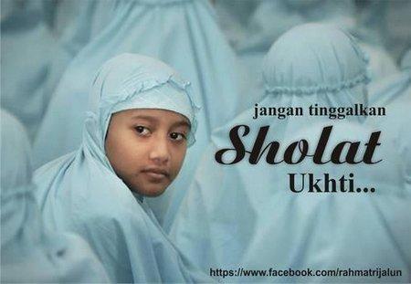 Jangan tinggalkan sholat ukhty
