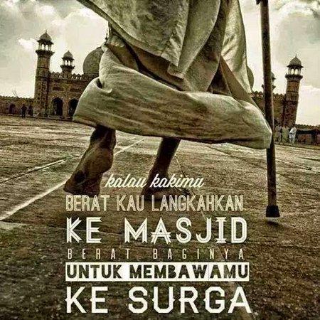 Perjalanan Terjauh Termahal dan Terberat adalah perjalanan ke masjid -nafas diri-